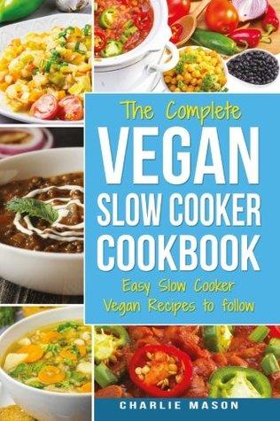 Vegan Slow Cooker Recipes Healthy Cookbook And Super Easy Vegan