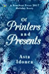 Of Printers and Presents by Asta Idonea
