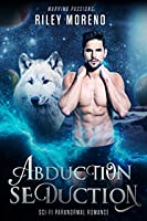 Abduction Seduction (Warring Passions, #1)