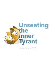 Unseating the Inner Tyrant
