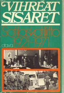Vihreät sisaret - Sotilaskotiliitto 1921-1971