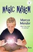 Marcus Mender (Magic Mayhem Book 2)
