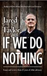 If We Do Nothing by Jared Taylor