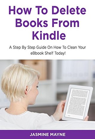 How to Delete Books From Kindle: A Step by Step Guide to Clean Your eBook Shelf Today!