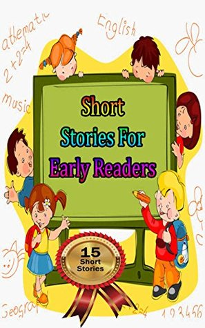 Short Stories for Early Readers: Moral Stories For Children   16 Stories Included (Hilarious Story, Kids Series, Children's Bundle, Lessons, Morals, Character)