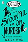 A Spoonful of Murder (Murder Most Unladylike Mysteries, #6)