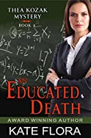 An Educated Death (The Thea Kozak Mystery Series)