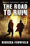 The Road to Ruin (A World Torn Down #1)
