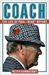 "Coach: The Life of Paul ""Bear"" Bryant"