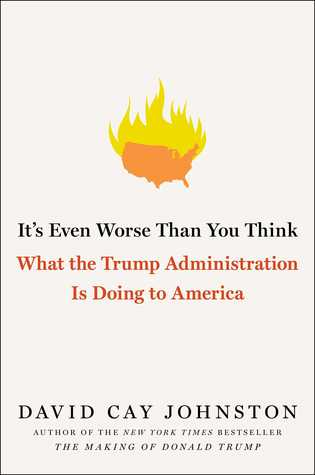 It's Even Worse Than You Think: What the Trump Administration is