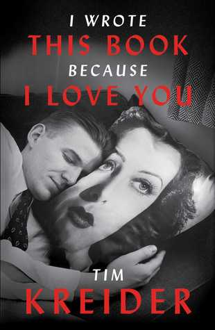 Image of Tim Kreider's book I Wrote This Book Because I Love You.