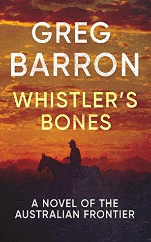 Whistler's Bones by Greg Barron
