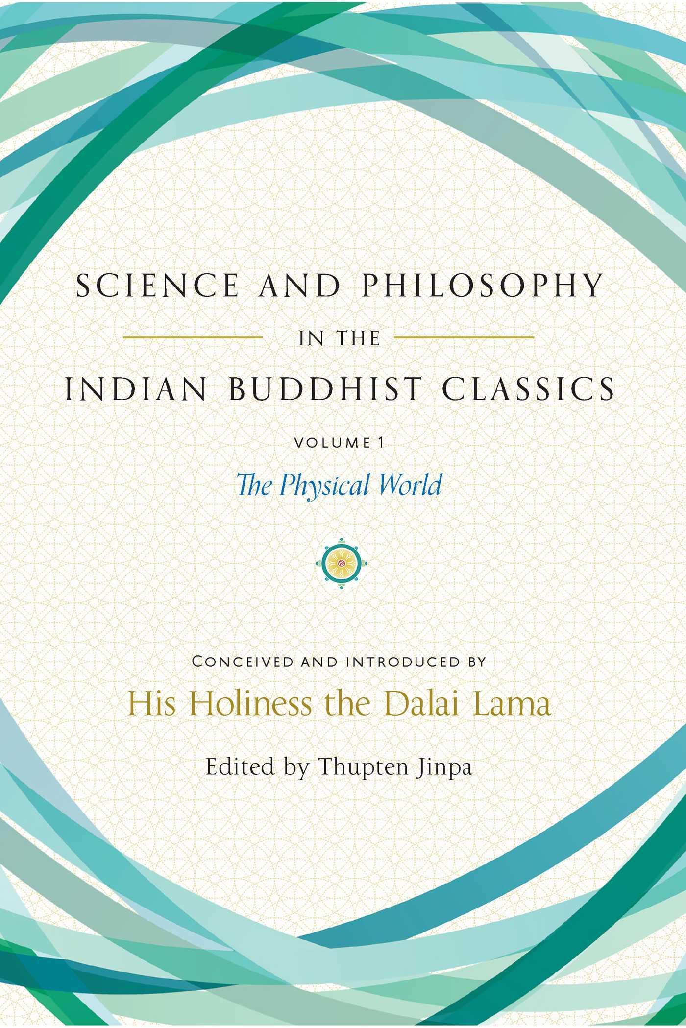 Science and Philosophy in the Indian Buddhist Classics The Physical World