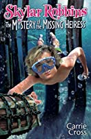 Skylar Robbins: The Mystery of the Missing Heiress (Skylar Robbins Mysteries Book 3)