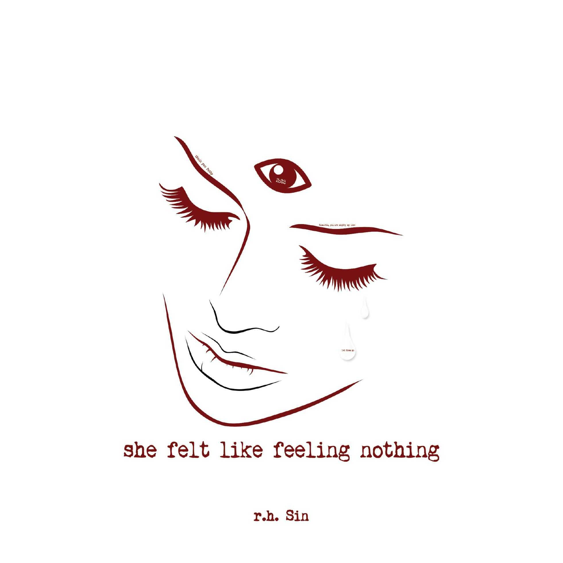 She Felt Like Feeling Nothing by R H  Sin