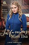 The Infamous Miss Ilsa (Fraser Springs, #2)