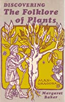 The Folklore of Plants (Discovering)