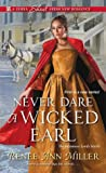 Never Dare a Wicked Earl (Infamous Lords, #1)