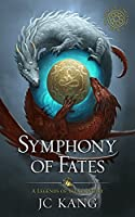 Symphony of Fates: A Legend of Tivara Story (The Dragon Songs Saga #4)
