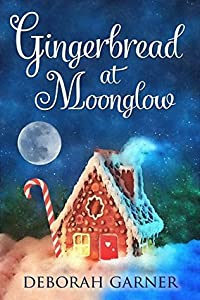 Gingerbread at Moonglow (Moonglow Christmas, #3)