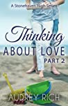 Thinking About Love, Part 2 (A Stonehaven High Series, #3)