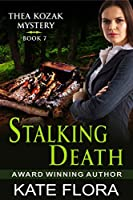 Stalking Death (The Thea Kozak Mystery Series)