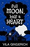 Full Moon, Half a Heart (Celeste #2)