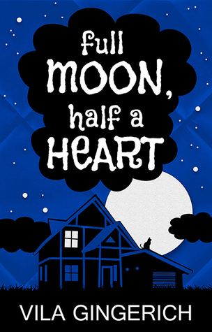 Full Moon, Half a Heart (Celeste #2)
