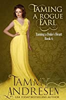 Taming a Rogue Earl (Taming the Heart, #6)