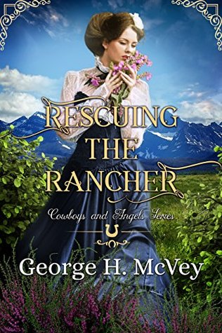 Rescuing the Rancher by George H. McVey