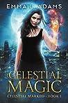 Celestial Magic (Celestial Marked, #1)