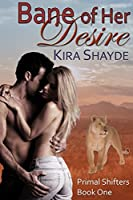 Bane of Her Desire (Primal Shifters Book 1)
