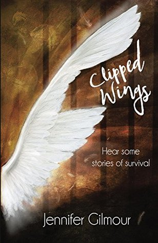 Clipped Wings by Jennifer Gilmour