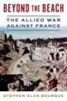 Beyond the Beach: The Allied War Against France