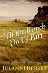 'Til the Ranch Do Us Part (A Brides of a Feather)