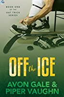 Off the Ice (Hat Trick, #1)