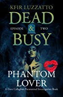Phantom Lover (Dead & Busy #2)