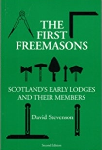 The First Freemasons: Scottish Early Lodges and their