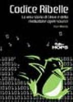 Codice Ribelle: La vera storia di Linux e della rivoluzione Open Source