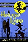 Hemlocked and Loaded (Spellbound #9)