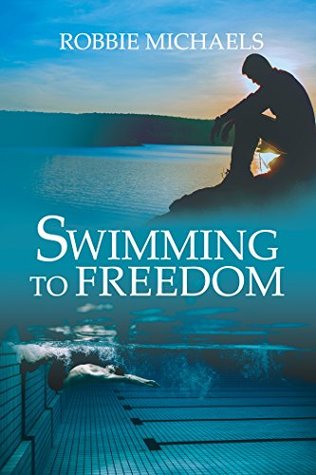 Swimming to Freedom by Robbie Michaels