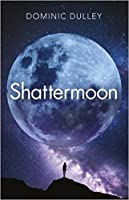 Shattermoon (The Long Game #1)