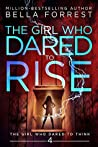 The Girl Who Dared to Rise (The Girl Who Dared, #4)
