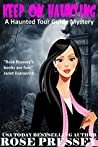 Keep on Haunting (Haunted Tour Guide Mystery, #7)