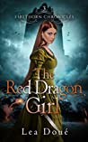 The Red Dragon Girl (Firethorn Chronicles, #3)