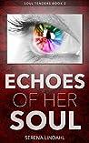 Echoes of Her Soul (Soul Tenders, #2)