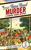 Farm Fresh Murder (A Farmer's Market Mystery, #1)