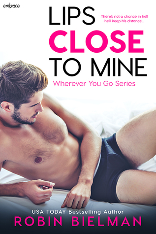 Lips Close to Mine by Robin Bielman