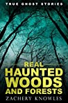 True Ghost Stories: Real Haunted Woods and Forests