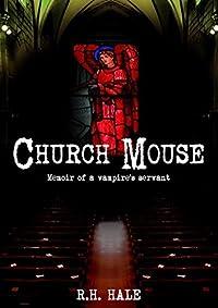 Church Mouse: Memoir of a vampire's servant